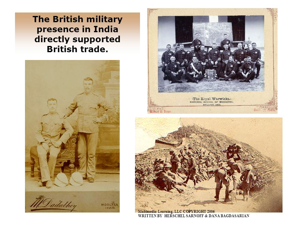 The British military presence in India directly supported British trade.