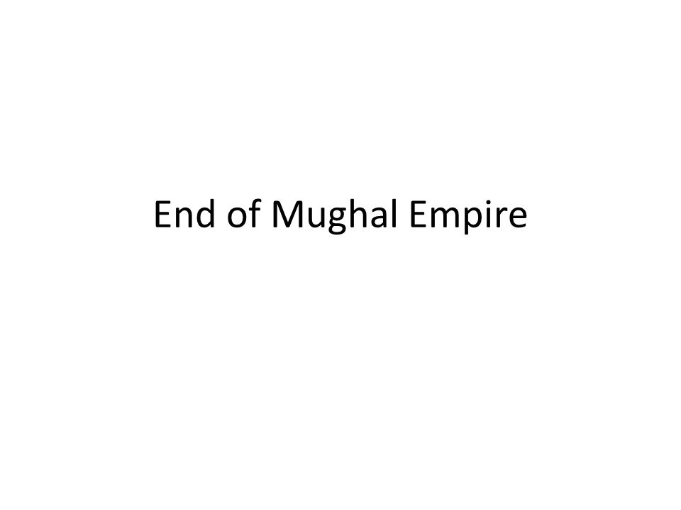 End of Mughal Empire