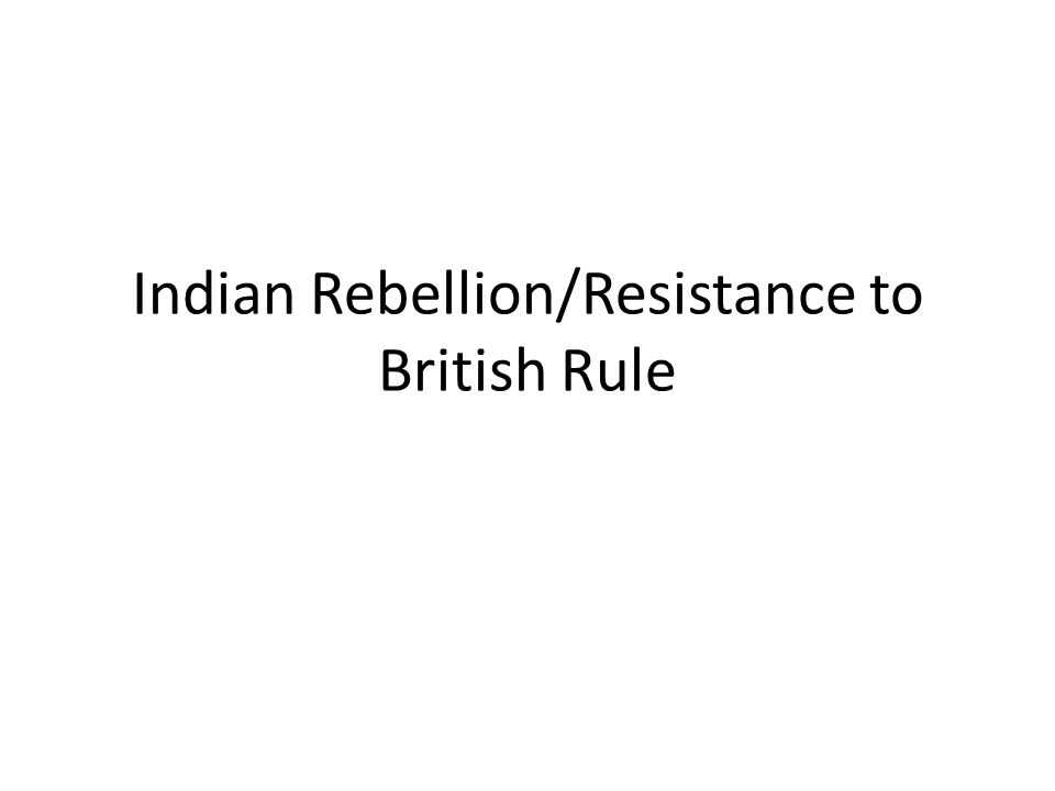 Indian Rebellion/Resistance to British Rule