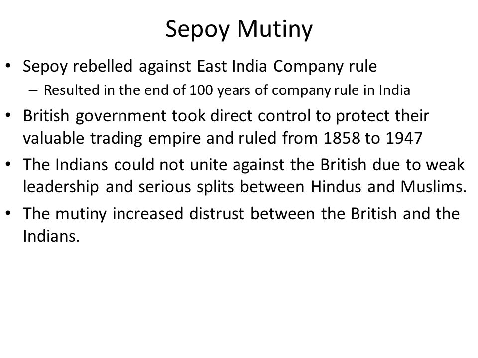 Sepoy Mutiny Sepoy rebelled against East India Company rule