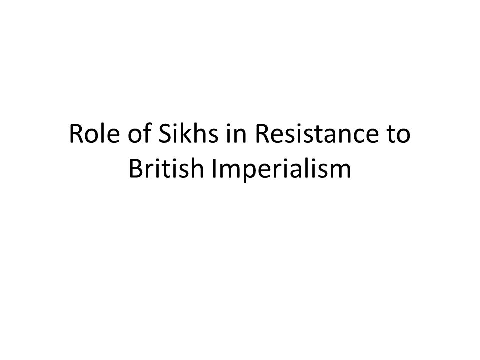 Role of Sikhs in Resistance to British Imperialism