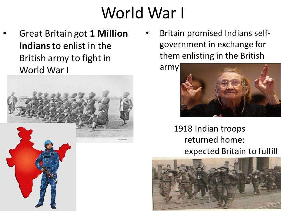 World War I Great Britain got 1 Million Indians to enlist in the British army to fight in World War I.