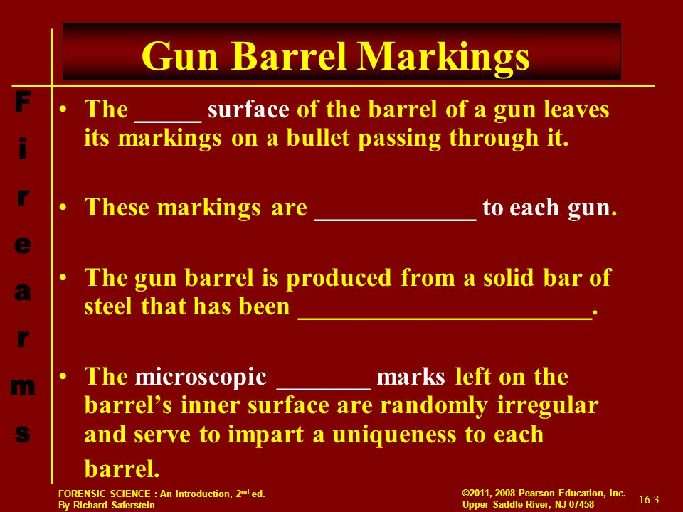 Gun Barrel Markings The _____ surface of the barrel of a gun leaves its markings on a bullet passing through it.