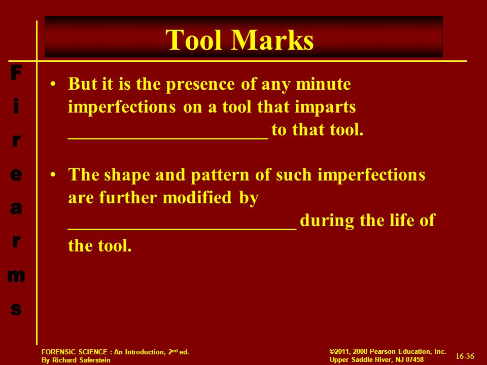Tool Marks But it is the presence of any minute imperfections on a tool that imparts _____________________ to that tool.