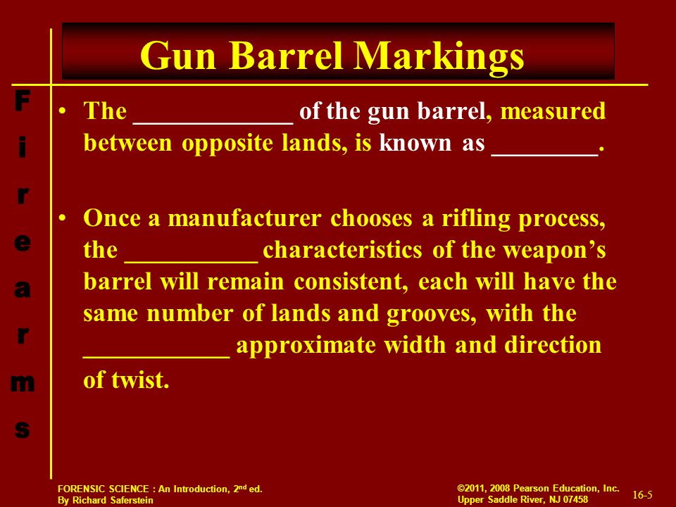Gun Barrel Markings The ____________ of the gun barrel, measured between opposite lands, is known as ________.