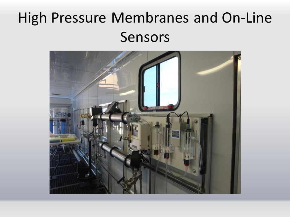 High Pressure Membranes and On-Line Sensors