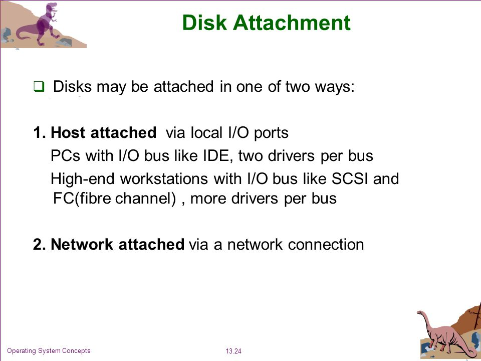 Disk Attachment Disks may be attached in one of two ways: