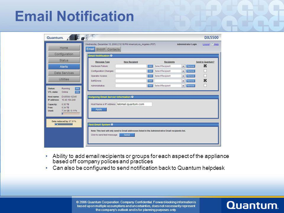 Email Notification Ability to add email recipients or groups for each aspect of the appliance based off company polices and practices.