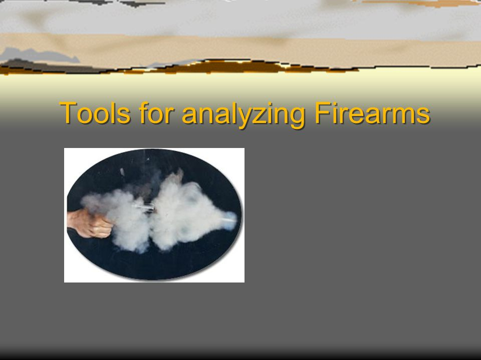 Tools for analyzing Firearms