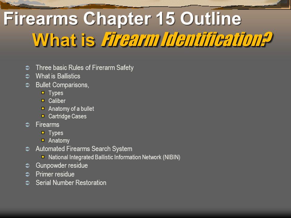 Firearms Chapter 15 Outline What is Firearm Identification