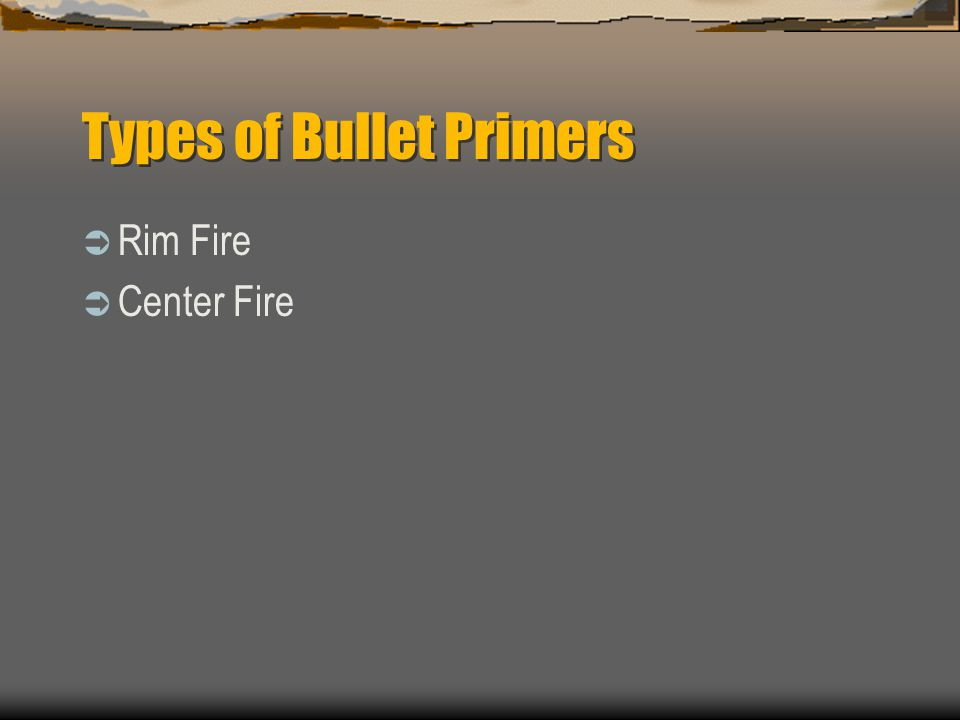 Types of Bullet Primers