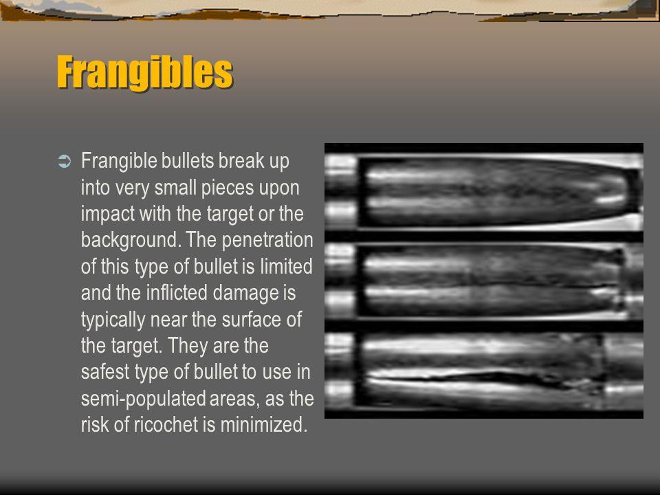 Frangibles