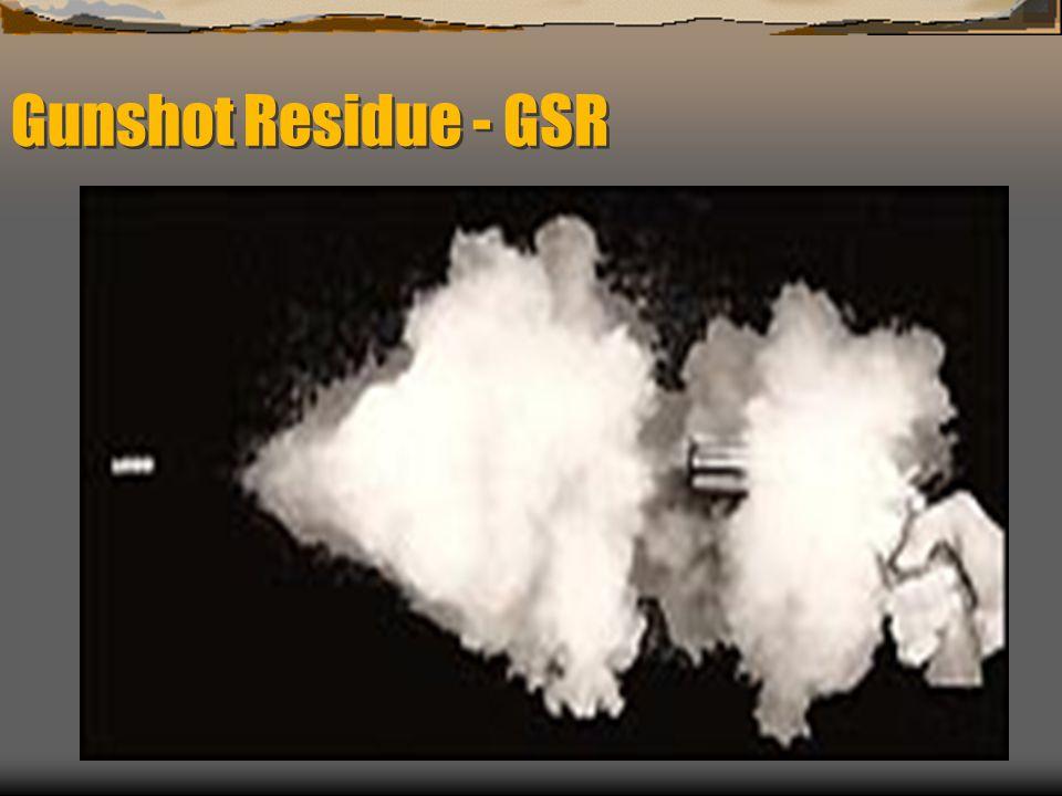 Gunshot Residue - GSR