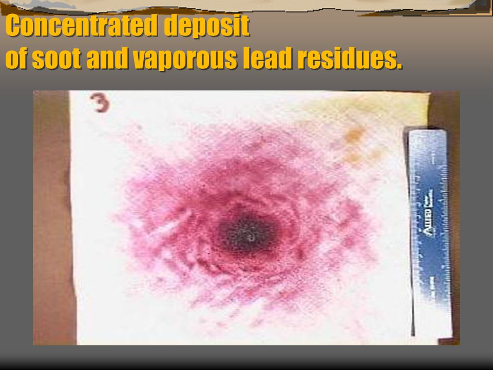 Concentrated deposit of soot and vaporous lead residues.