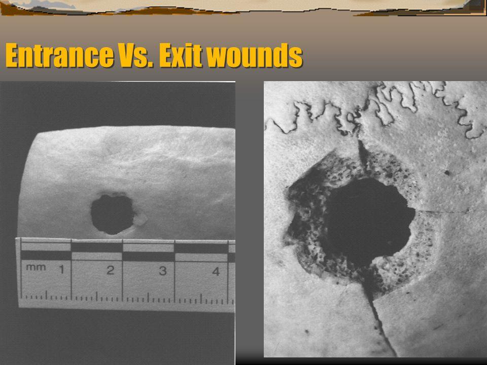 Entrance Vs. Exit wounds