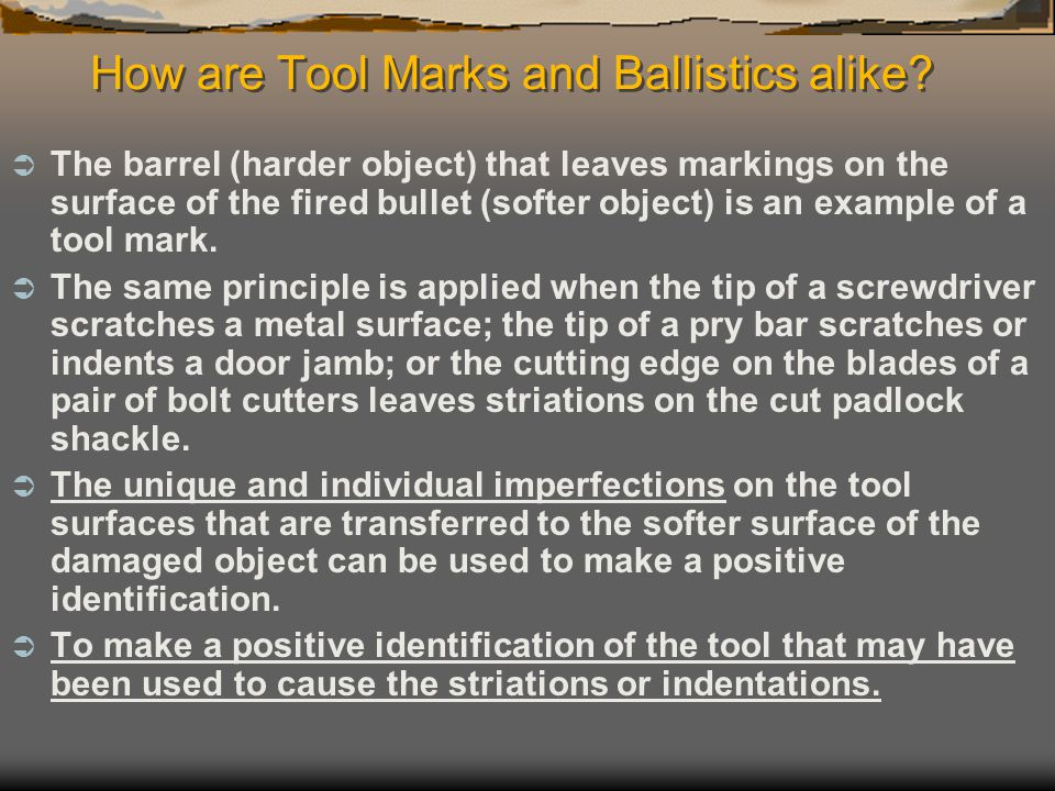 How are Tool Marks and Ballistics alike