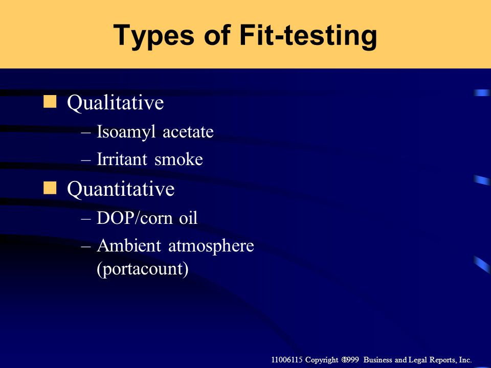 Types of Fit-testing Qualitative Quantitative Isoamyl acetate