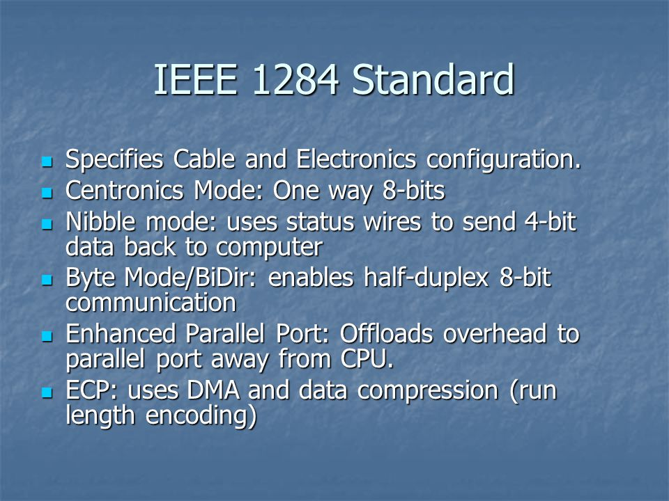 IEEE 1284 Standard Specifies Cable and Electronics configuration.