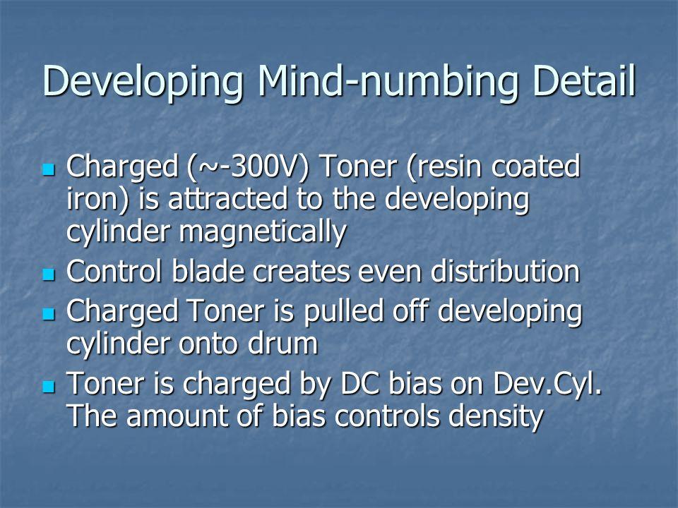 Developing Mind-numbing Detail