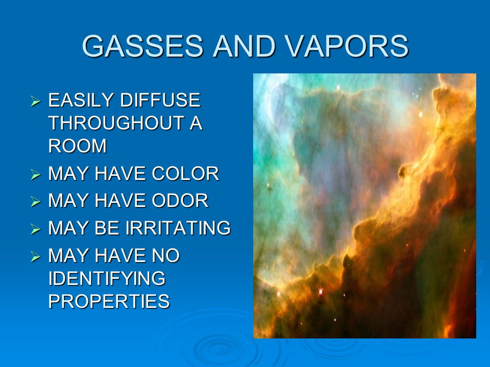 GASSES AND VAPORS EASILY DIFFUSE THROUGHOUT A ROOM MAY HAVE COLOR