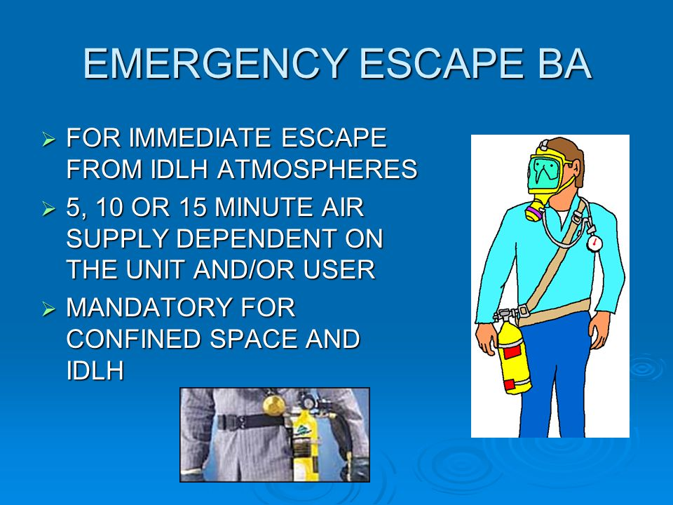 EMERGENCY ESCAPE BA FOR IMMEDIATE ESCAPE FROM IDLH ATMOSPHERES