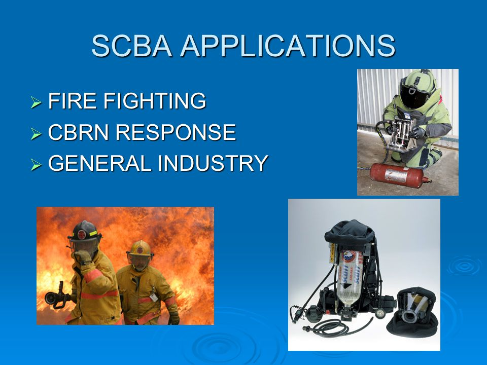 SCBA APPLICATIONS FIRE FIGHTING CBRN RESPONSE GENERAL INDUSTRY