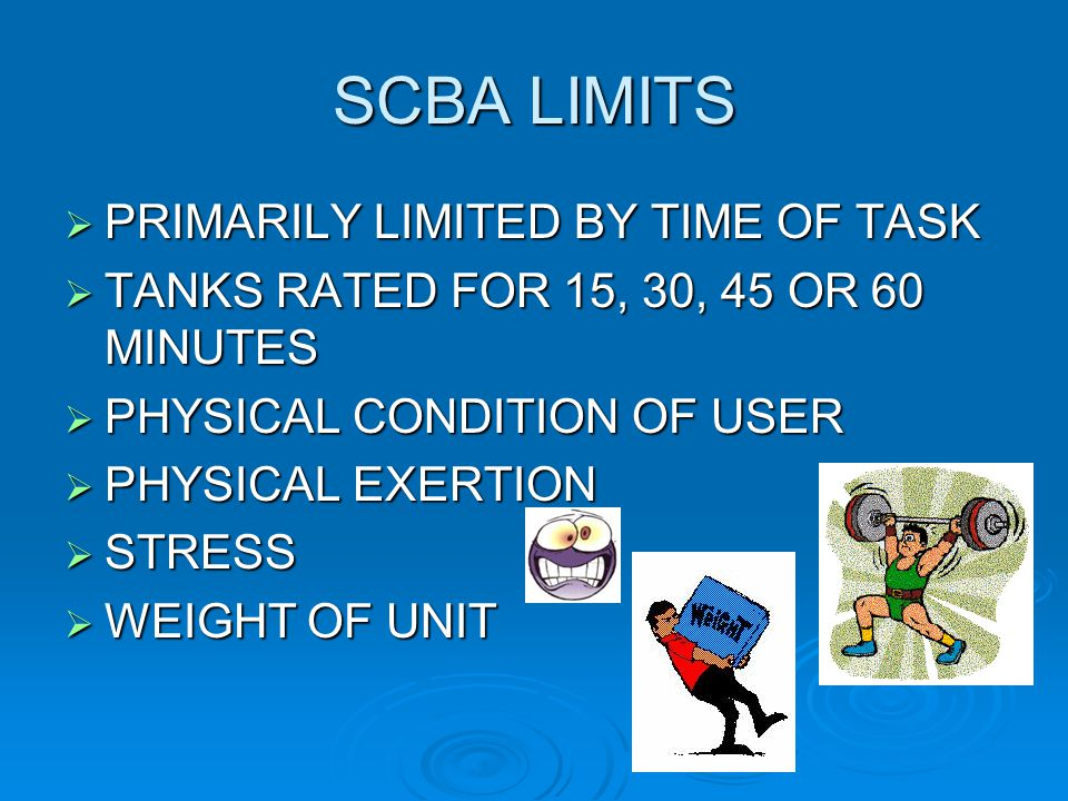 SCBA LIMITS PRIMARILY LIMITED BY TIME OF TASK