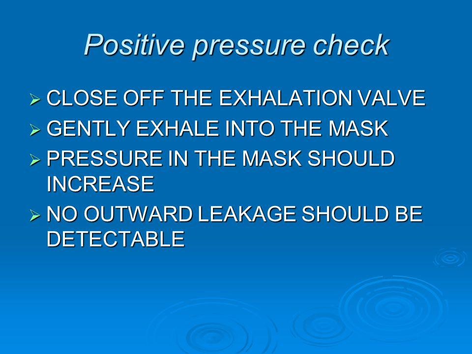 Positive pressure check