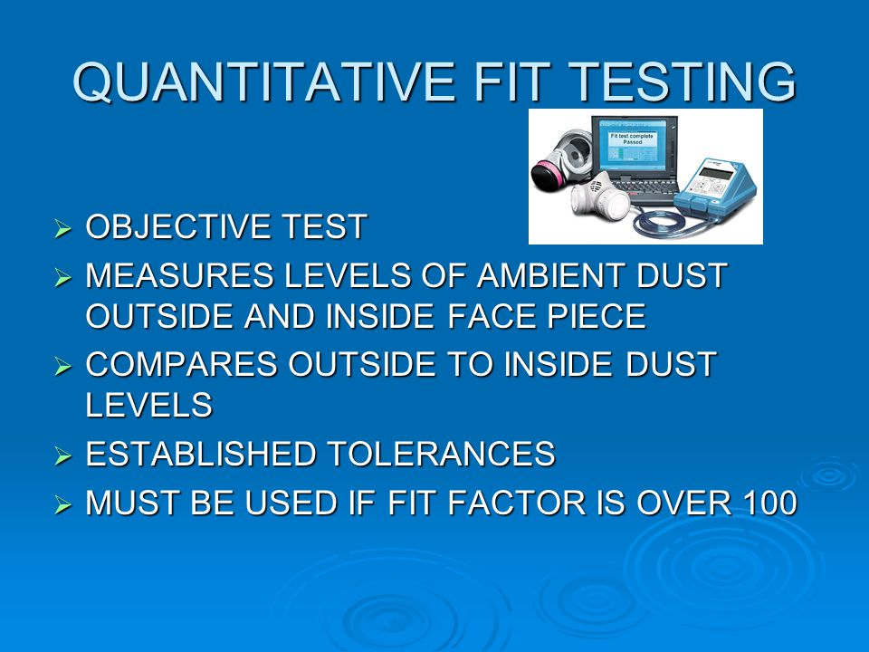 QUANTITATIVE FIT TESTING
