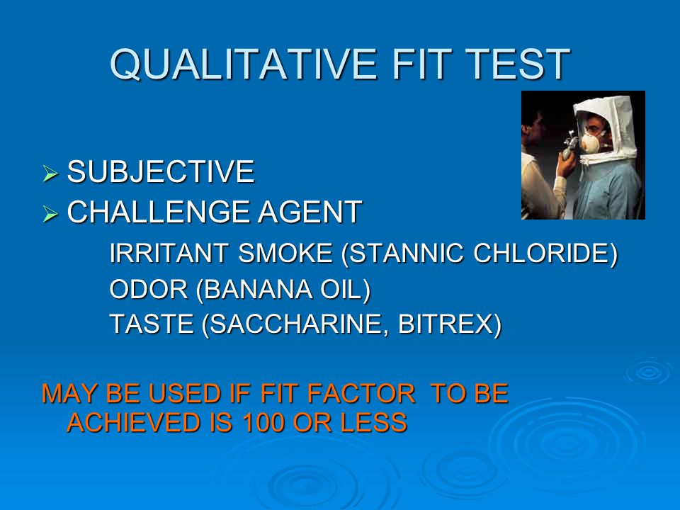 QUALITATIVE FIT TEST SUBJECTIVE CHALLENGE AGENT