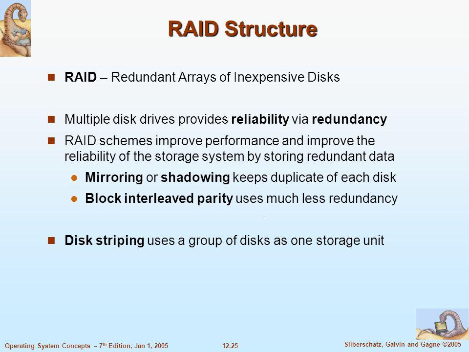 RAID Structure RAID – Redundant Arrays of Inexpensive Disks