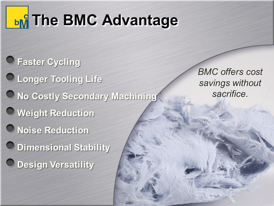 BMC offers cost savings without sacrifice.