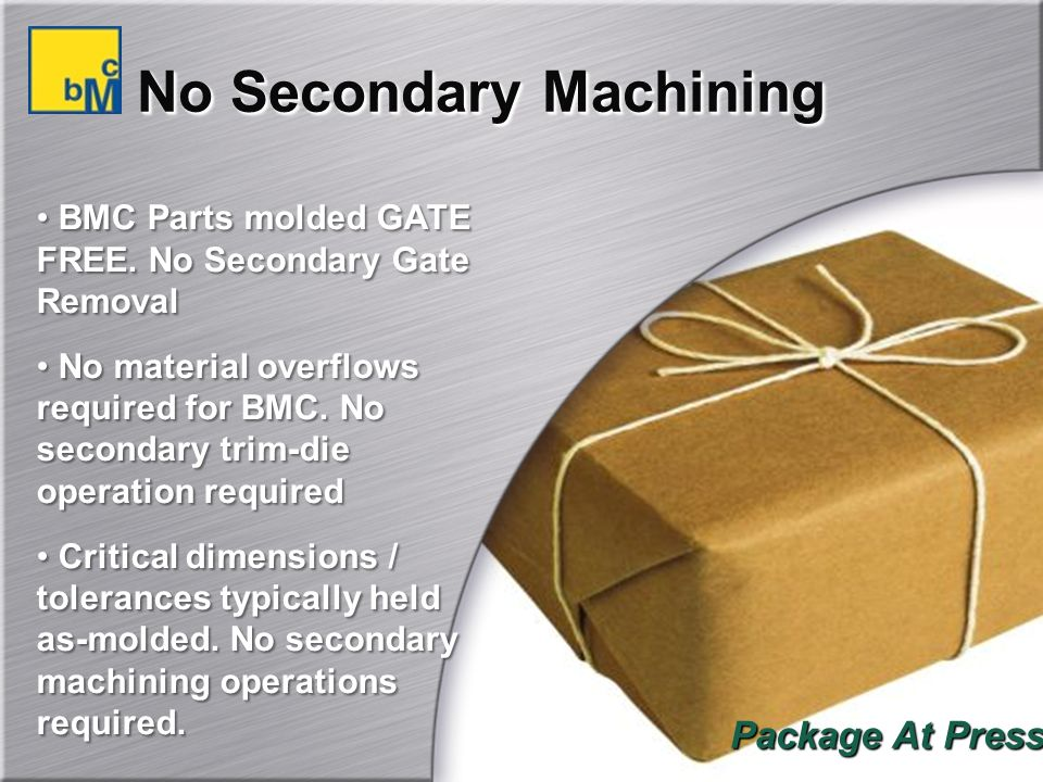 No Secondary Machining