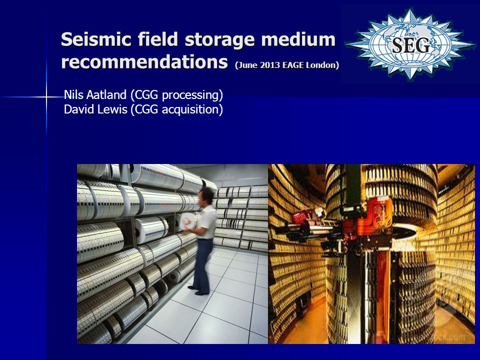 Seismic field storage medium recommendations (June 2013 EAGE London)