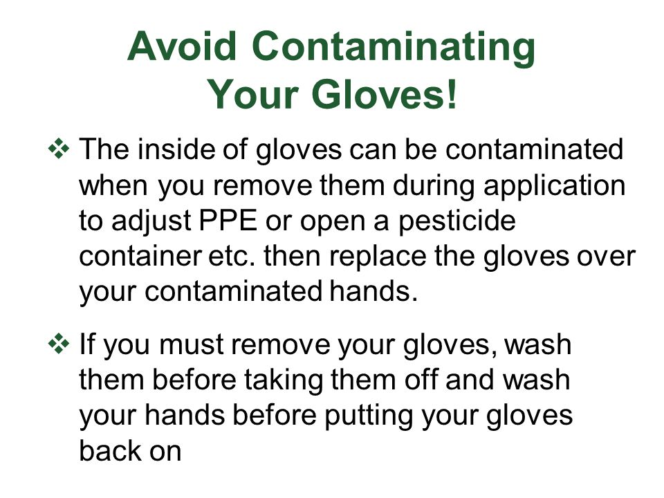Avoid Contaminating Your Gloves!