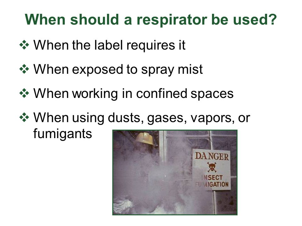 When should a respirator be used