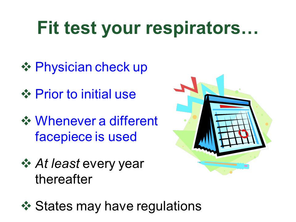 Fit test your respirators…