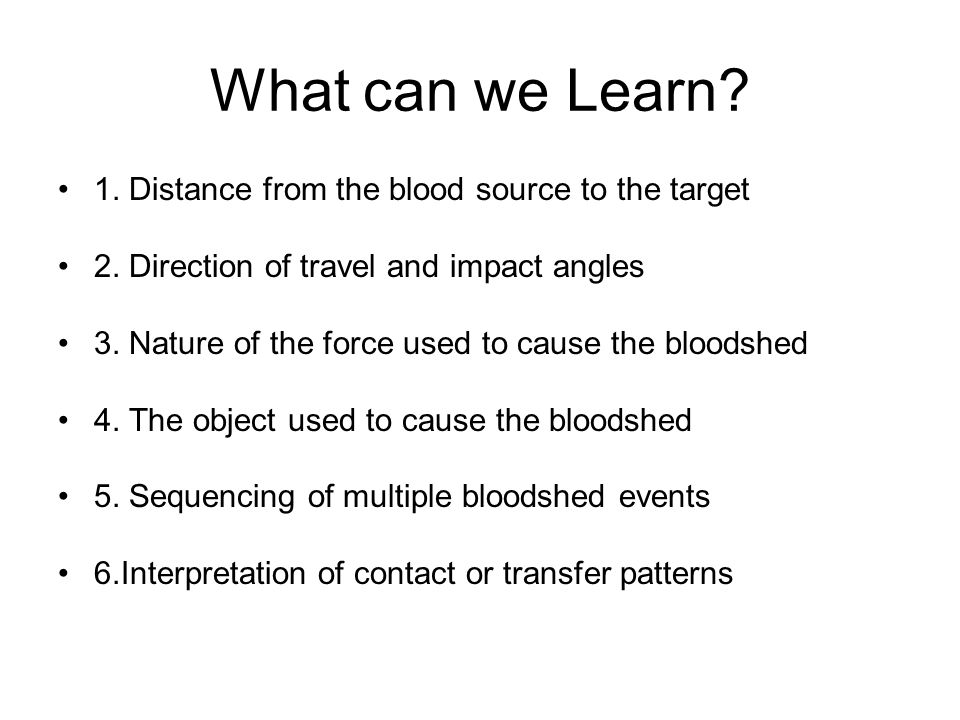 What can we Learn 1. Distance from the blood source to the target