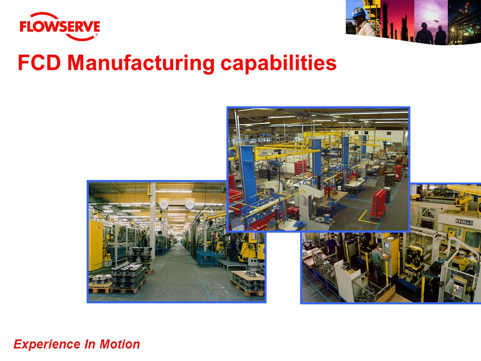 FCD Manufacturing capabilities
