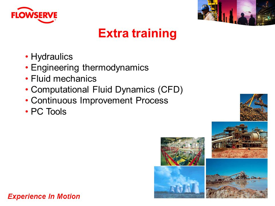 Extra training Hydraulics Engineering thermodynamics Fluid mechanics