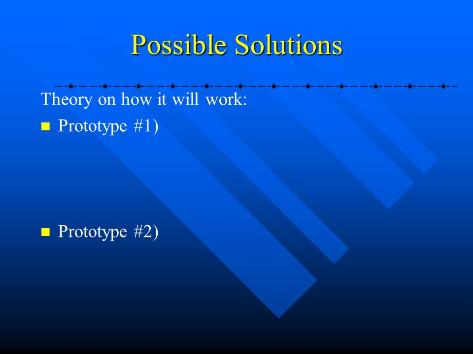 Possible Solutions Theory on how it will work: Prototype #1)