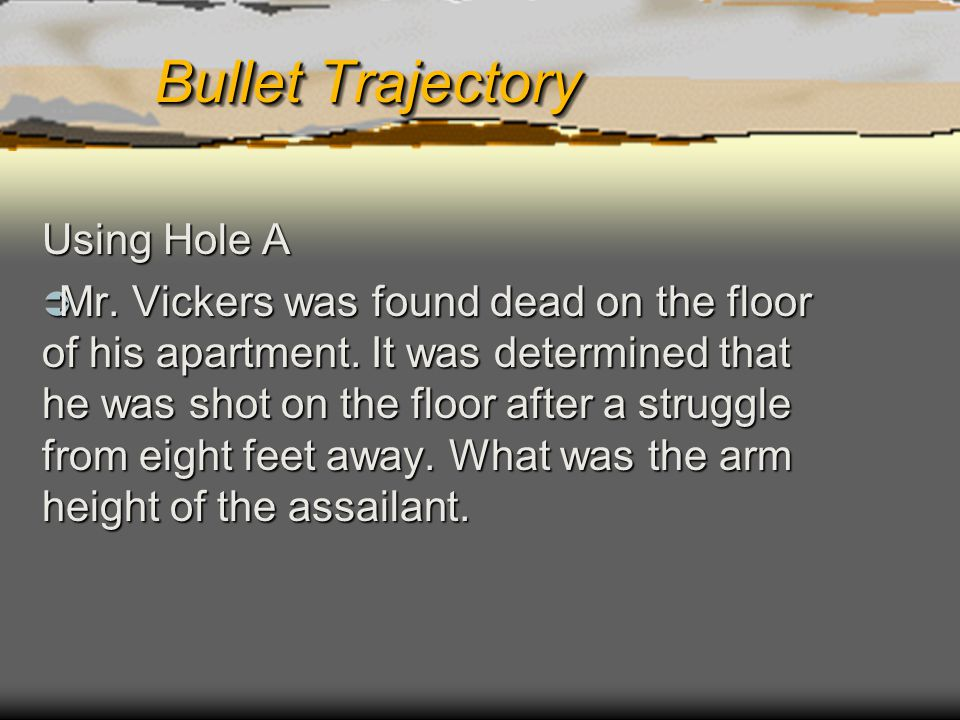 Bullet Trajectory Using Hole A