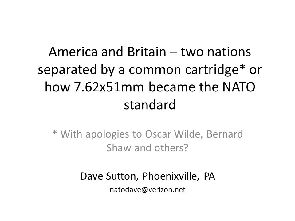 America and Britain – two nations separated by a common cartridge