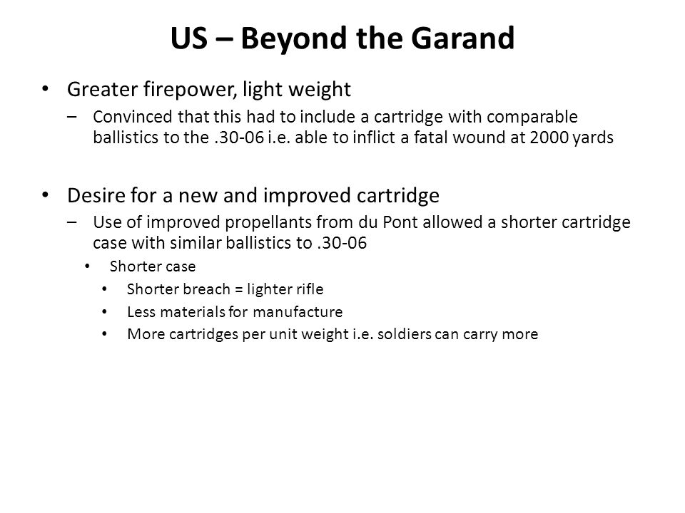 US – Beyond the Garand Greater firepower, light weight
