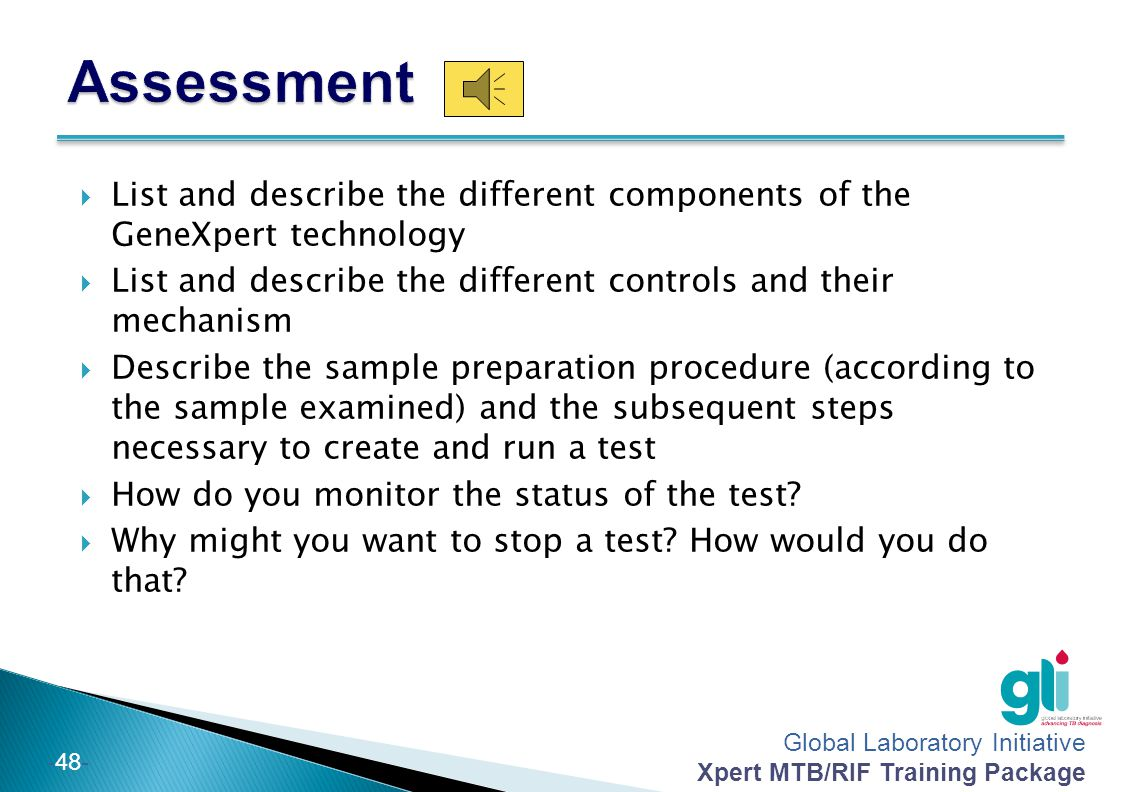 Assessment List and describe the different components of the GeneXpert technology. List and describe the different controls and their mechanism.