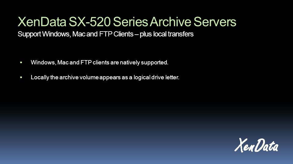 XenData SX-520 Series Archive Servers Support Windows, Mac and FTP Clients – plus local transfers