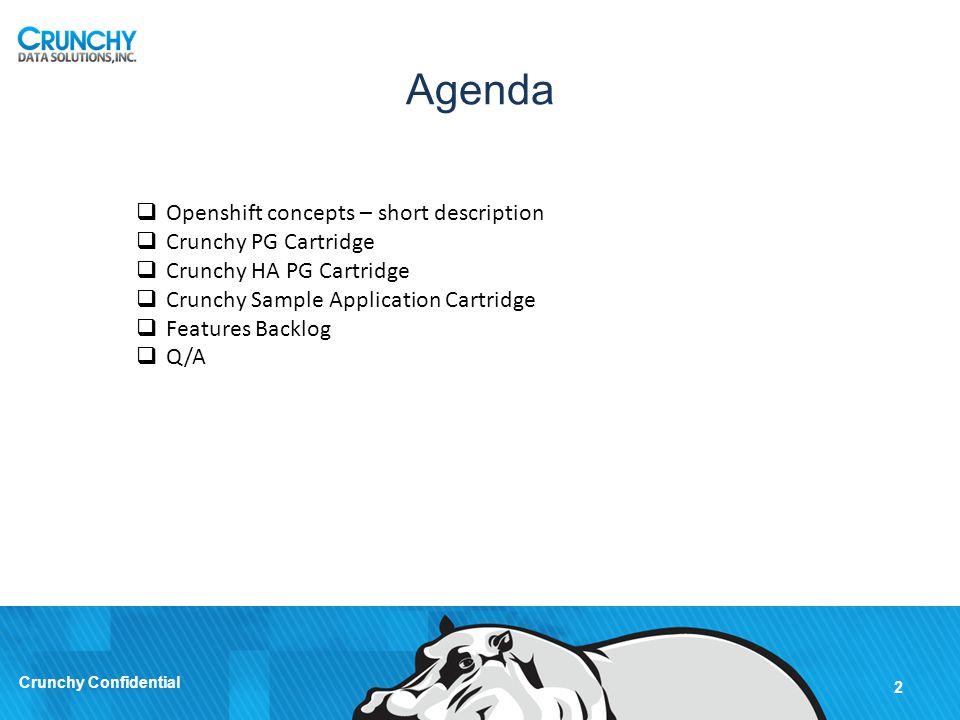 Agenda Openshift concepts – short description Crunchy PG Cartridge