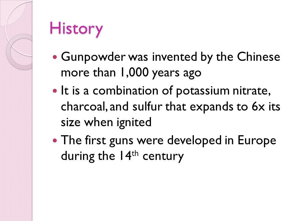 History Gunpowder was invented by the Chinese more than 1,000 years ago.