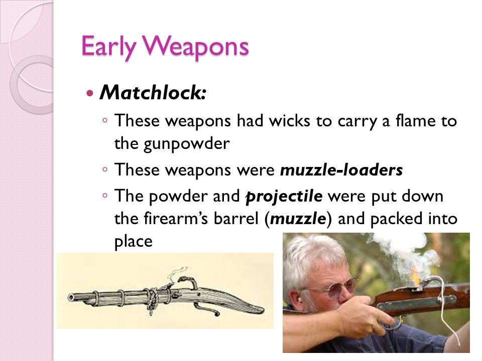 Early Weapons Matchlock: