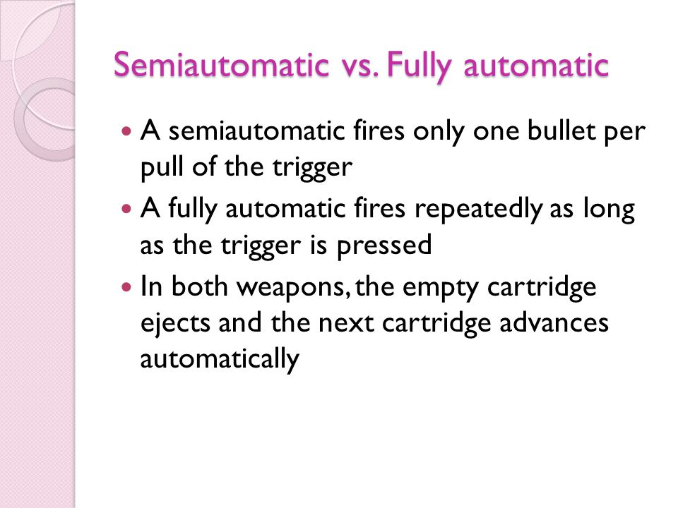 Semiautomatic vs. Fully automatic